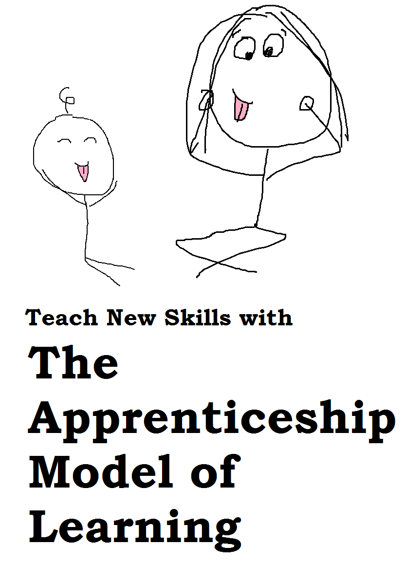 The Apprenticeship Model of Learning