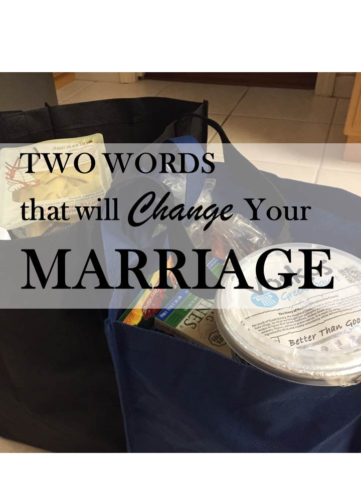 Two Simple Words that Will Change Your Marriage