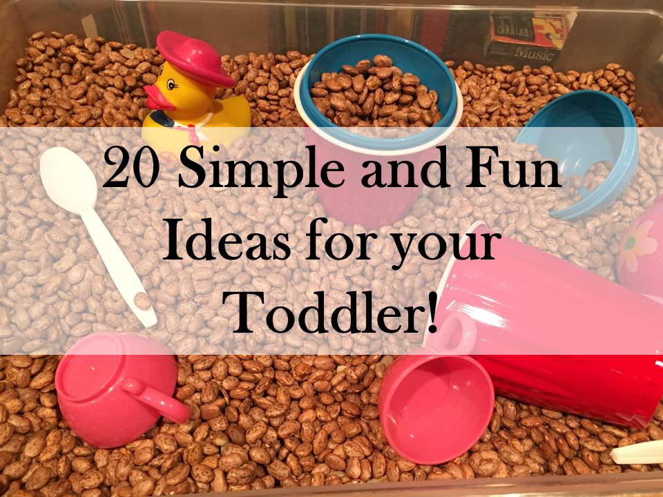20 simple and fun ideas for your toddler