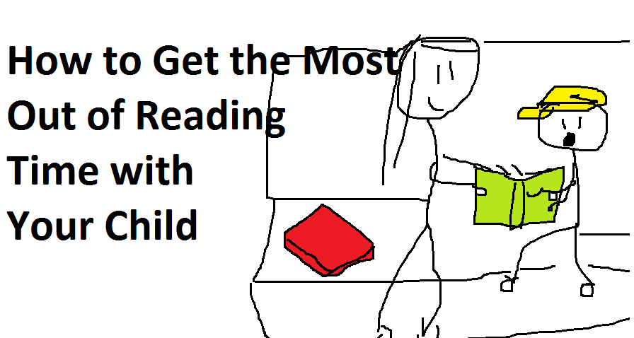 How to Get the Most Out of Reading Time with Your Child