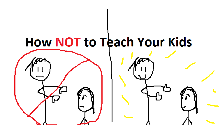 How NOT to teach your kids