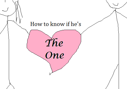 How to know if he's The One