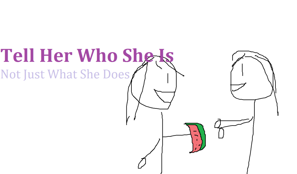 tell her who she is
