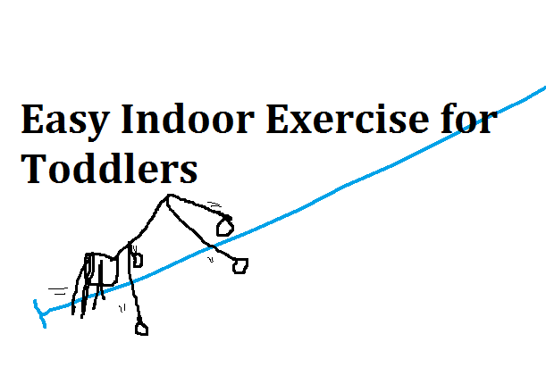 easy indoor exercise for toddlers